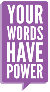 your-words-have-power-bubble